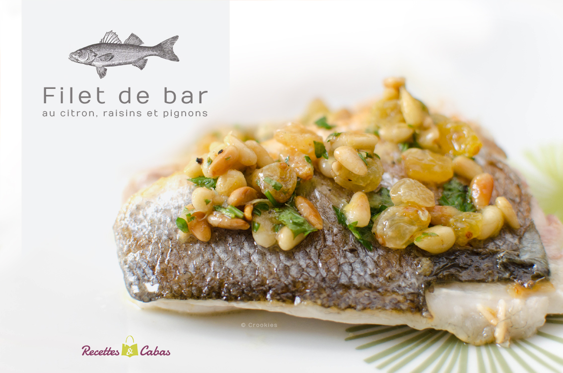 Filet de bar au citron raisins et pignons fa on recettes cabas crookies - Cuisiner le bar ...