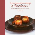 """""""Il n'y a pas que les cannelés à Bordeaux"""", Pascale Chazelle, Editions Tana"""