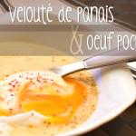 Velouté de panais et son œuf poché - © Crookies