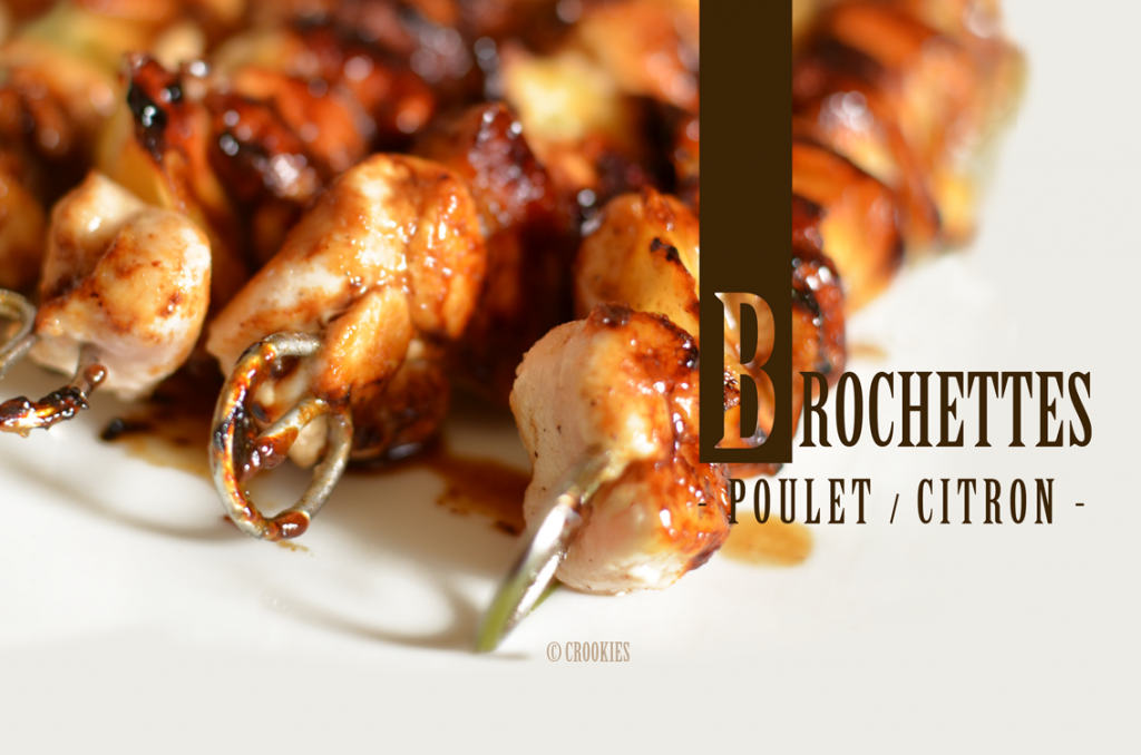 Brochettes poulet/citron marinées au miel, gingembre et vinaigre balsamique. Photo © Crookies